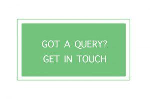 Got a query? Get in touch