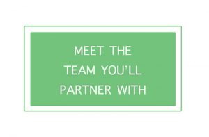 Meet the team you'll partner with
