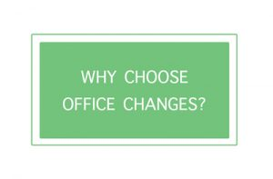 Why choose office changes?
