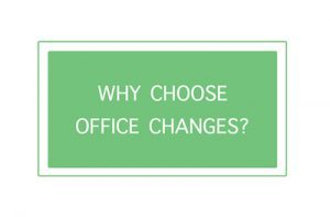 why choose office changes
